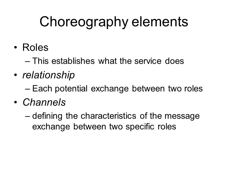 A choreography enables collaboration between its participants.