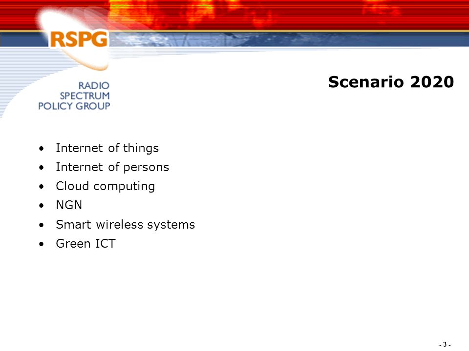 - 3 - Scenario 2020 Internet of things Internet of persons Cloud computing NGN Smart wireless systems Green ICT