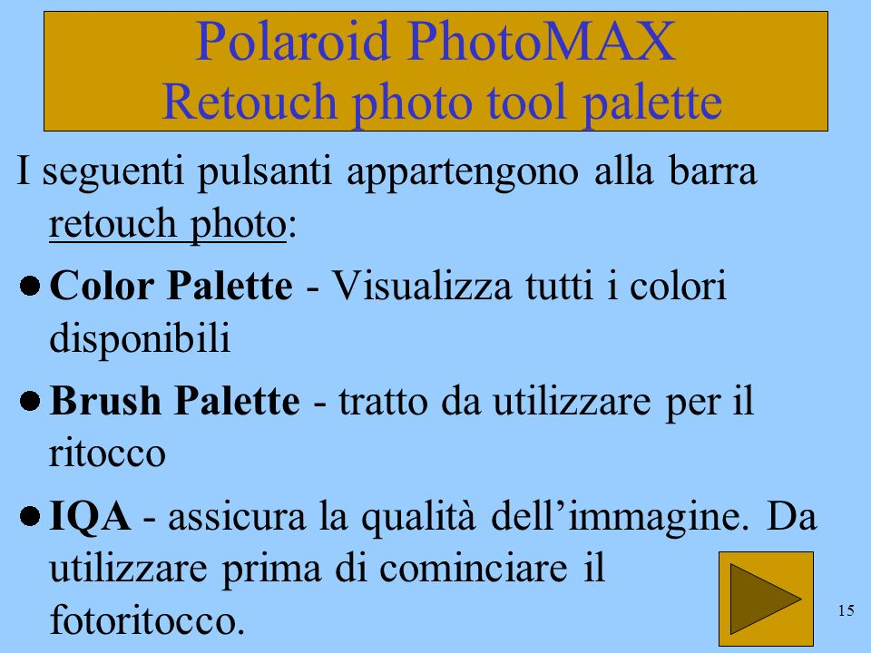 14 Polaroid PhotoMAX Edit photo tools Select All - crea unarea di selezione per tutta limmagine.