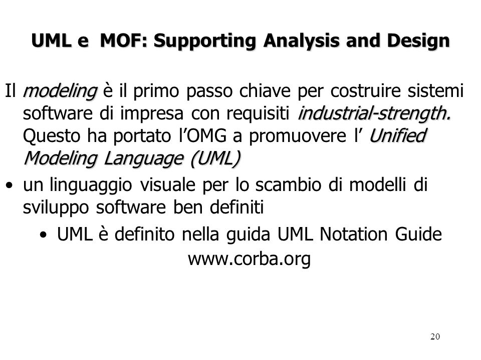 20 UML e MOF: Supporting Analysis and Design modeling industrial-strength.