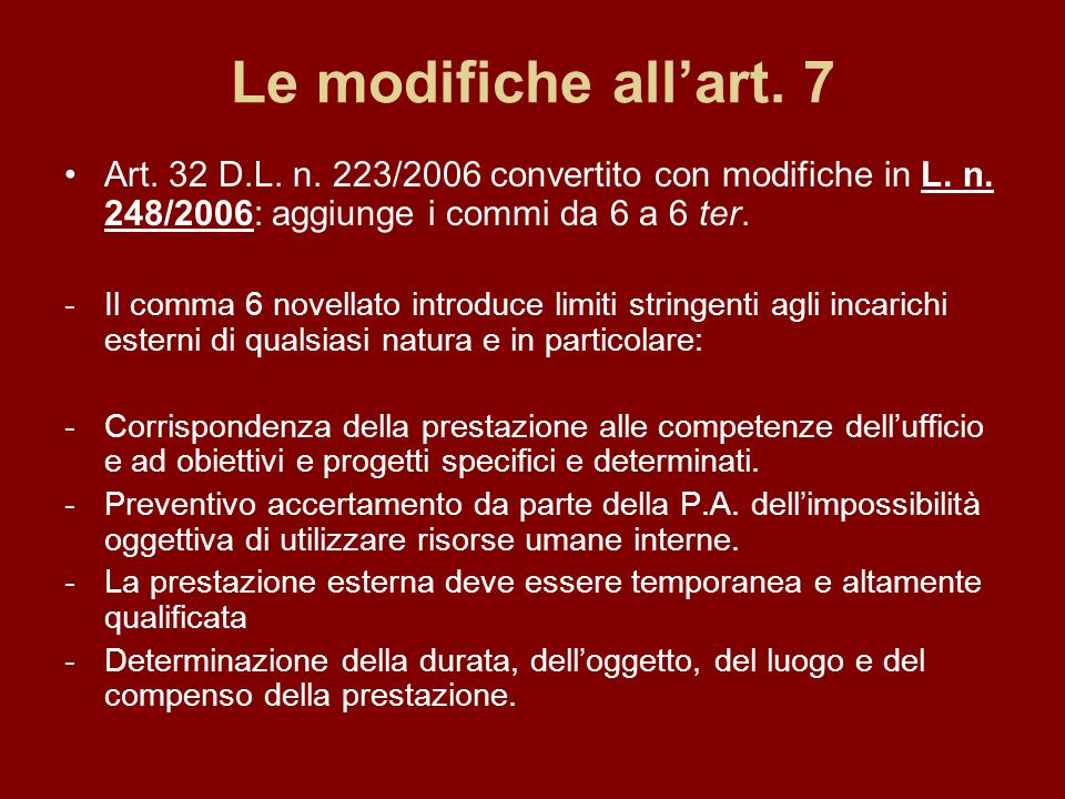 Le modifiche allart. 7 Art. 32 D.L. n. 223/2006 convertito con modifiche in L.