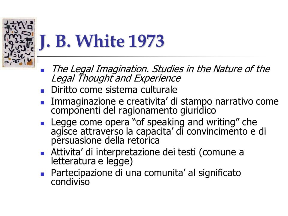 J. B. White 1973 The Legal Imagination.