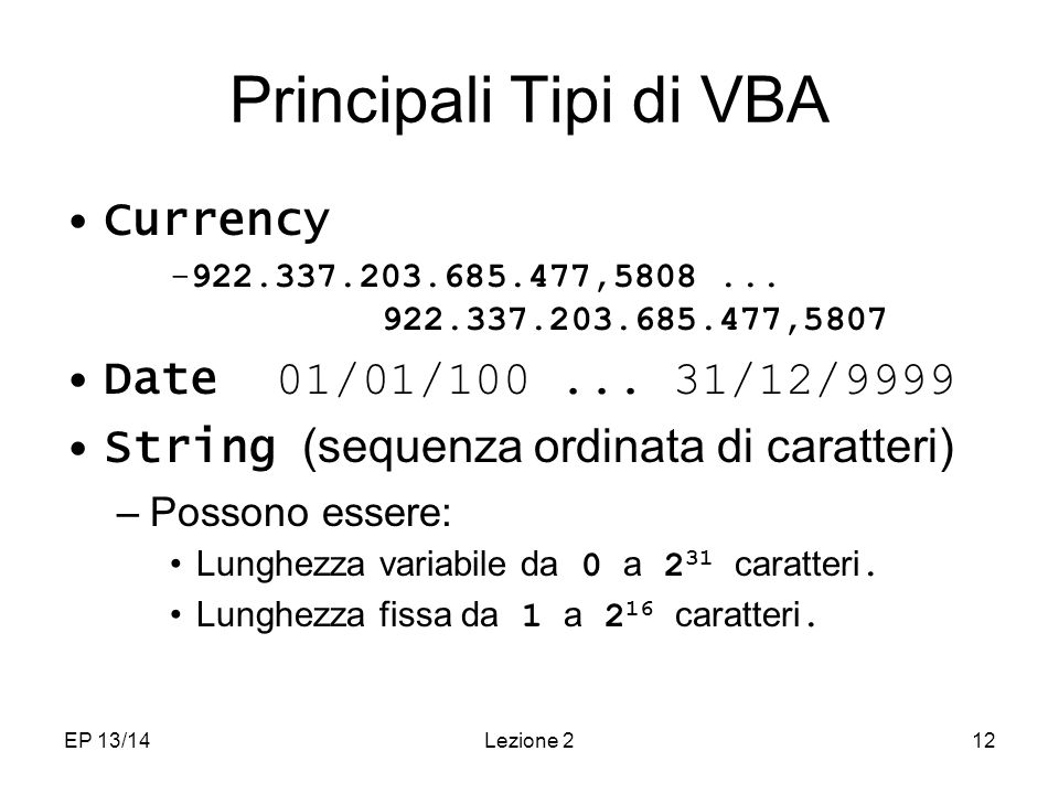 EP 13/14Lezione 212 Principali Tipi di VBA Currency -922.337.203.685.477,5808...