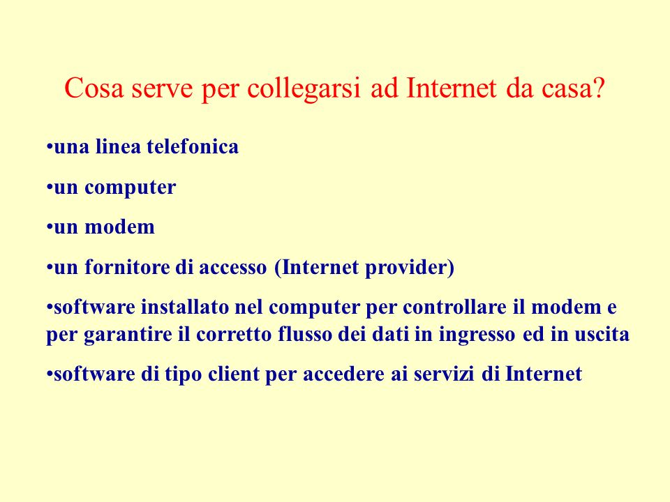 Cosa serve per collegarsi ad Internet da casa.