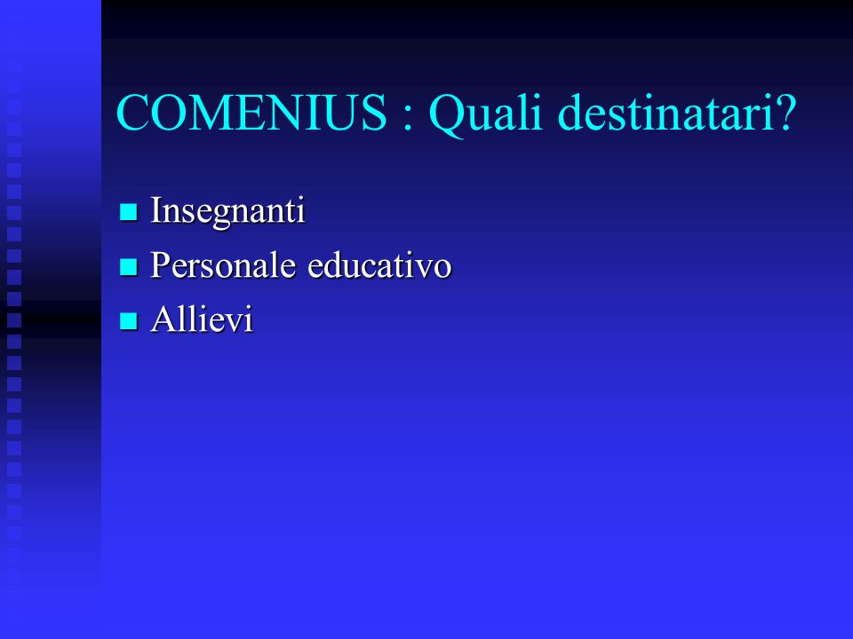 COMENIUS : Quali destinatari.