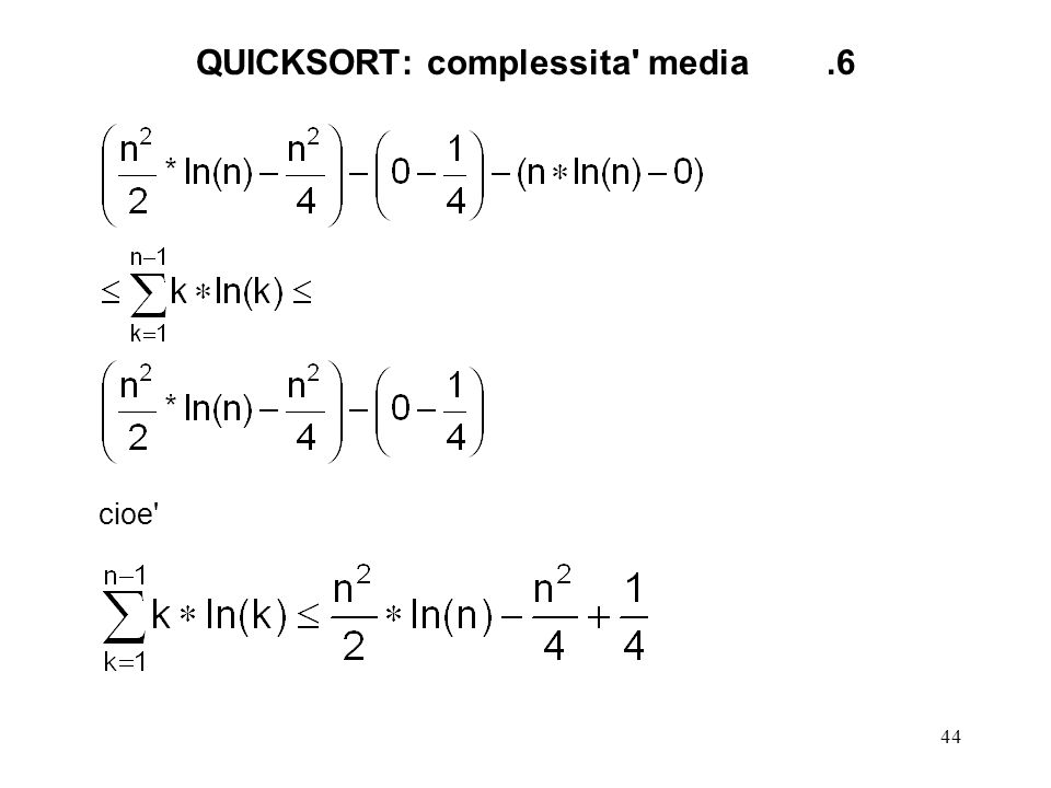 44 cioe QUICKSORT: complessita media.6