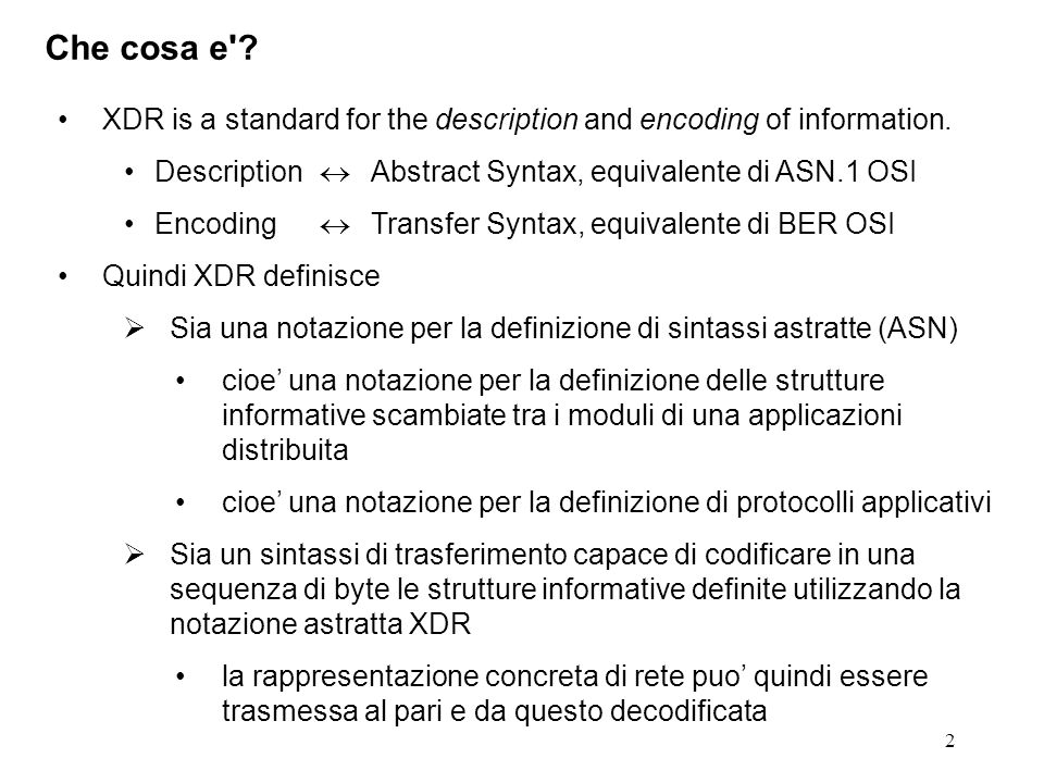 2 XDR is a standard for the description and encoding of information.