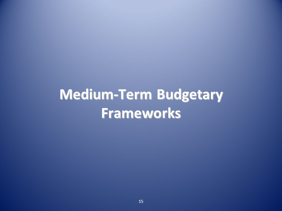 Medium-Term Budgetary Frameworks 15