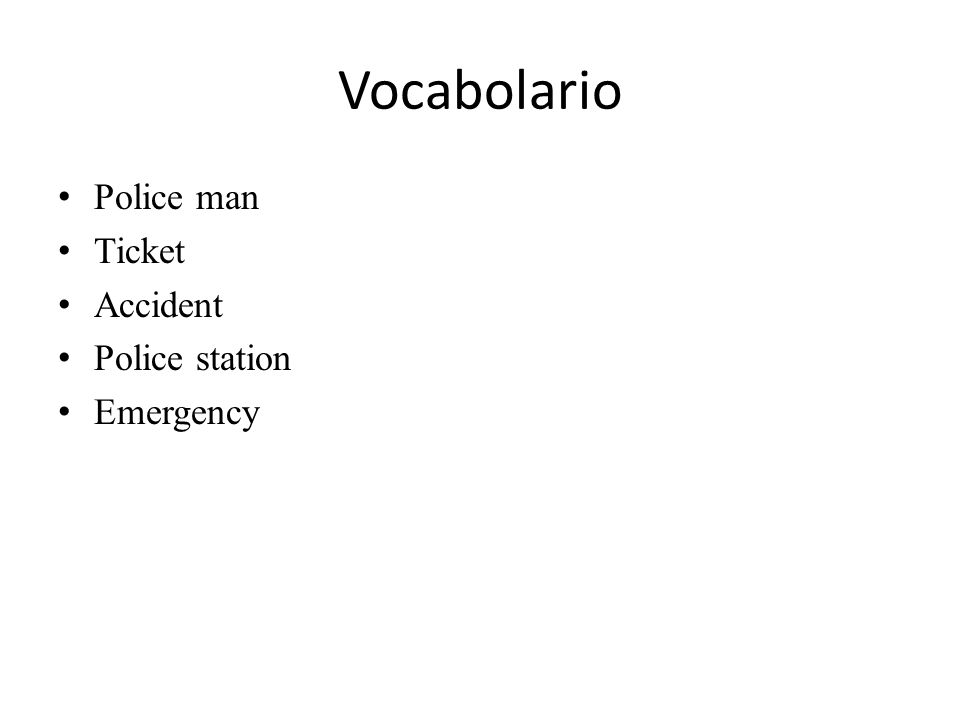 Vocabolario Police man Ticket Accident Police station Emergency