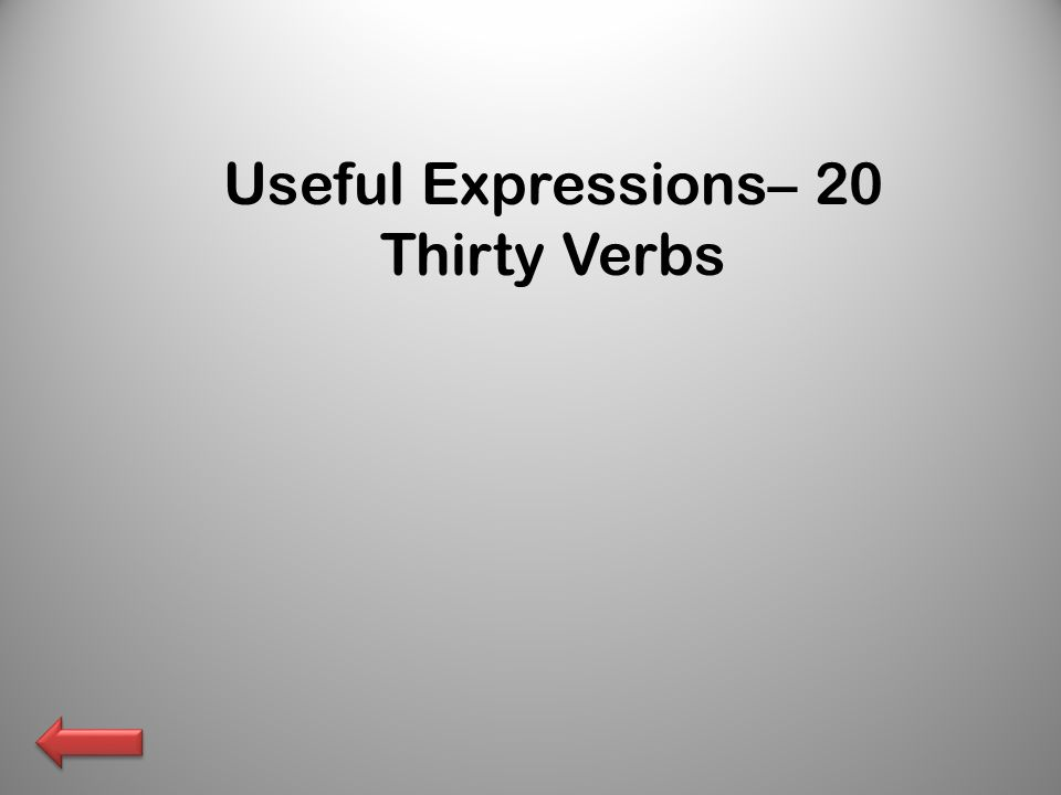 Useful Expressions– 20 Thirty Verbs