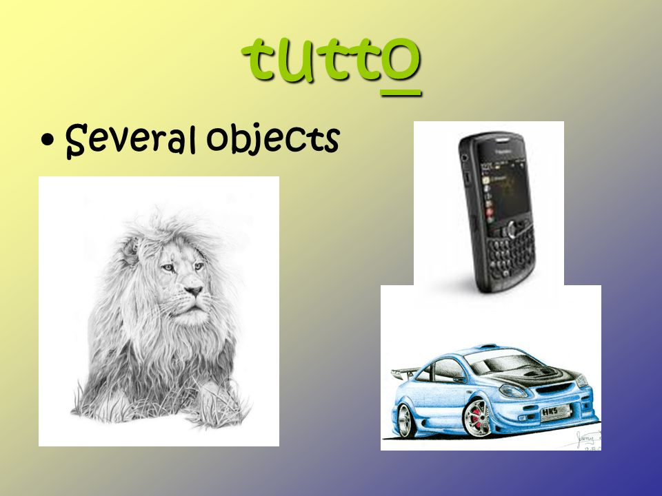 tutto Several objects