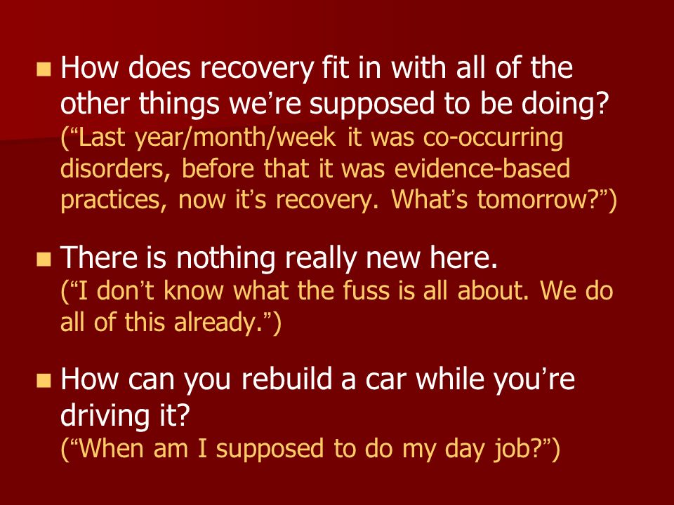 How does recovery fit in with all of the other things were supposed to be doing.