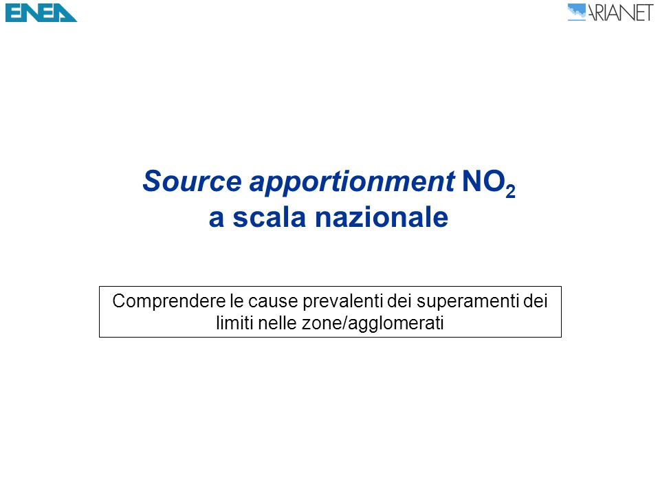 Source apportionment NO 2 a scala nazionale Comprendere le cause prevalenti dei superamenti dei limiti nelle zone/agglomerati