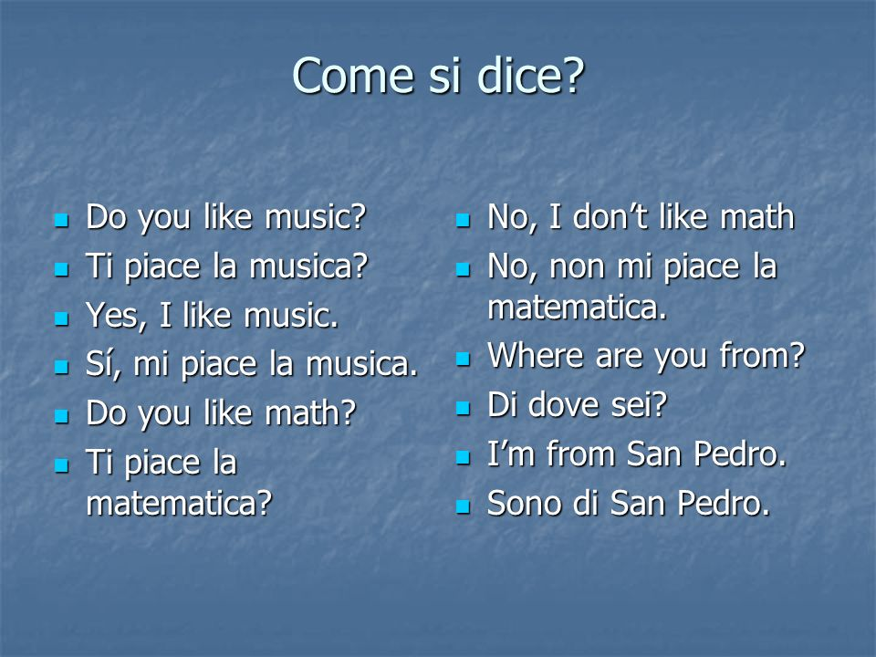 Come si dice. Do you like music. Do you like music.