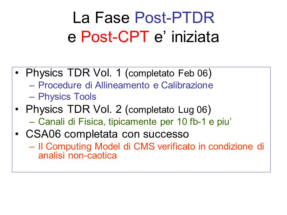 La Fase Post-PTDR e Post-CPT e iniziata Physics TDR Vol.