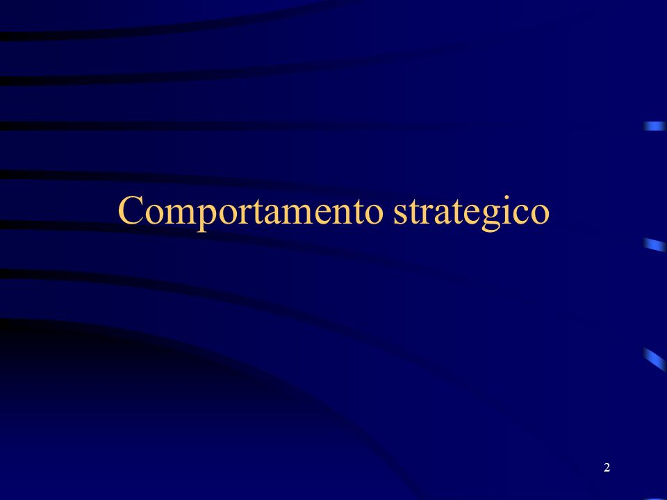 2 Comportamento strategico