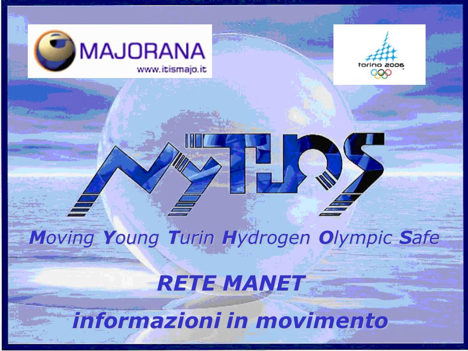Moving Moving Young Young Turin Turin Hydrogen Hydrogen Olympic Olympic Safe RETE MANET informazioni in movimento