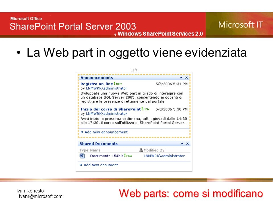 e Windows SharePoint Services 2.0 Ivan Renesto La Web part in oggetto viene evidenziata Web parts: come si modificano