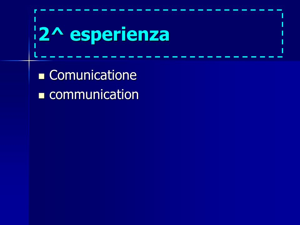 2^ esperienza Comunicatione Comunicatione communication communication