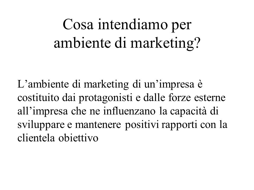 Cosa intendiamo per ambiente di marketing.