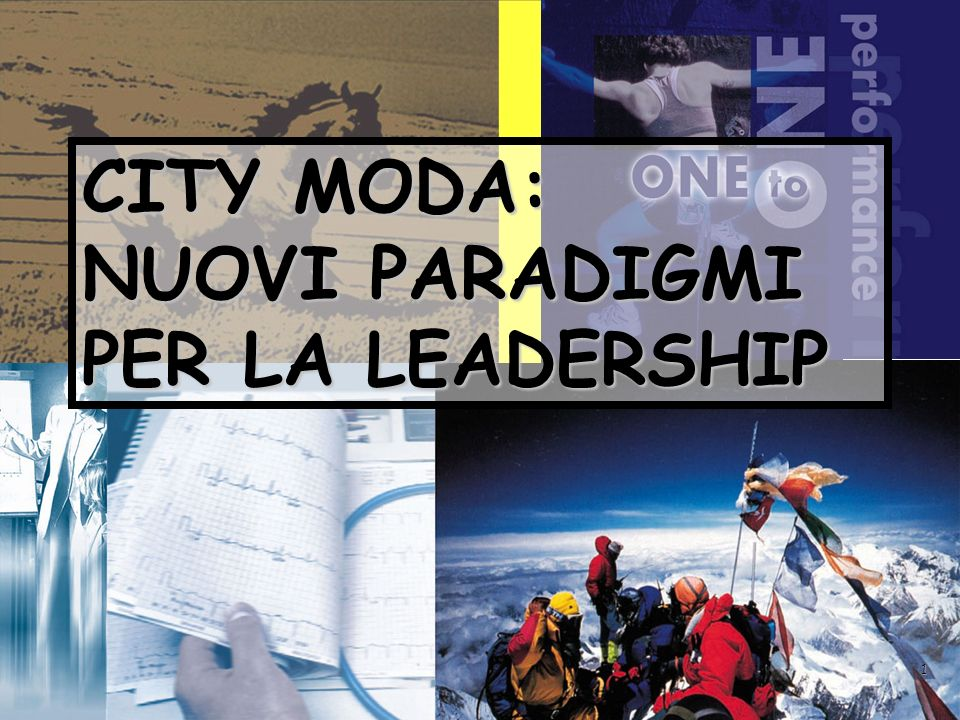 1 CITY MODA: NUOVI PARADIGMI PER LA LEADERSHIP