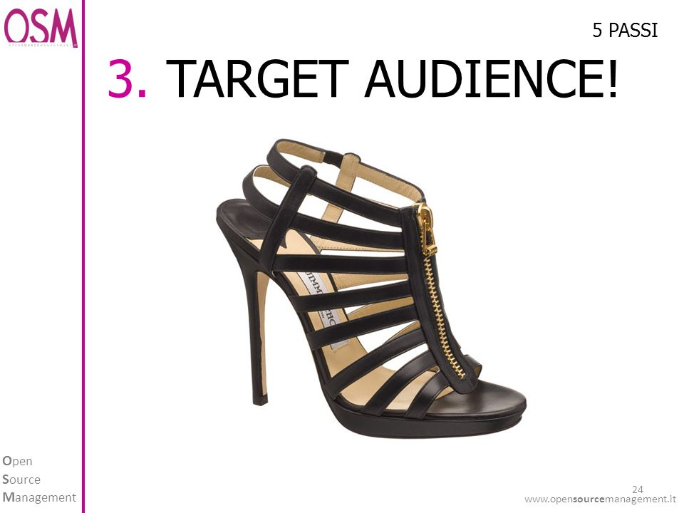 O pen S ource M anagement TARGET AUDIENCE! 5 PASSI