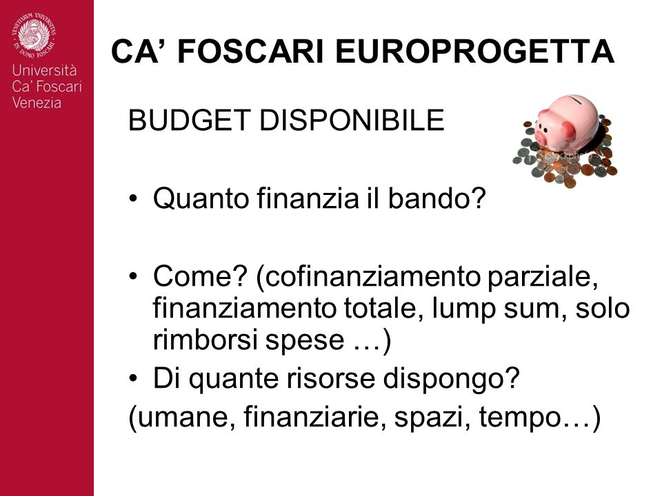 BUDGET DISPONIBILE Quanto finanzia il bando. Come.