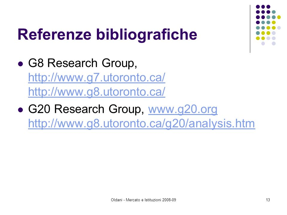 Oldani - Mercato e Istituzioni Referenze bibliografiche G8 Research Group, G20 Research Group,