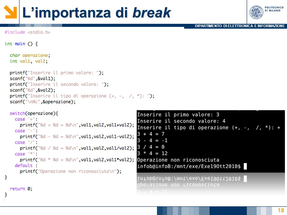 DIPARTIMENTO DI ELETTRONICA E INFORMAZIONE Limportanza di break 18
