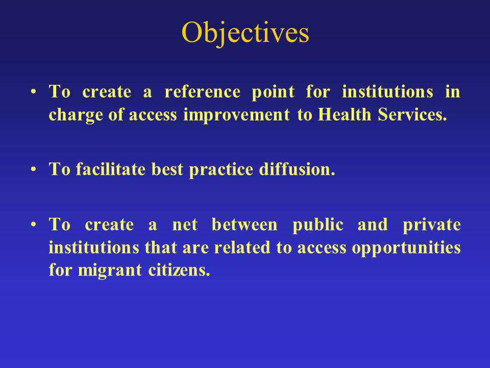 Objectives To create a reference point for institutions in charge of access improvement to Health Services.