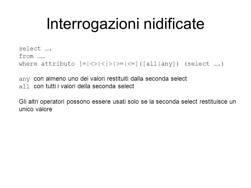 Interrogazioni nidificate select ….