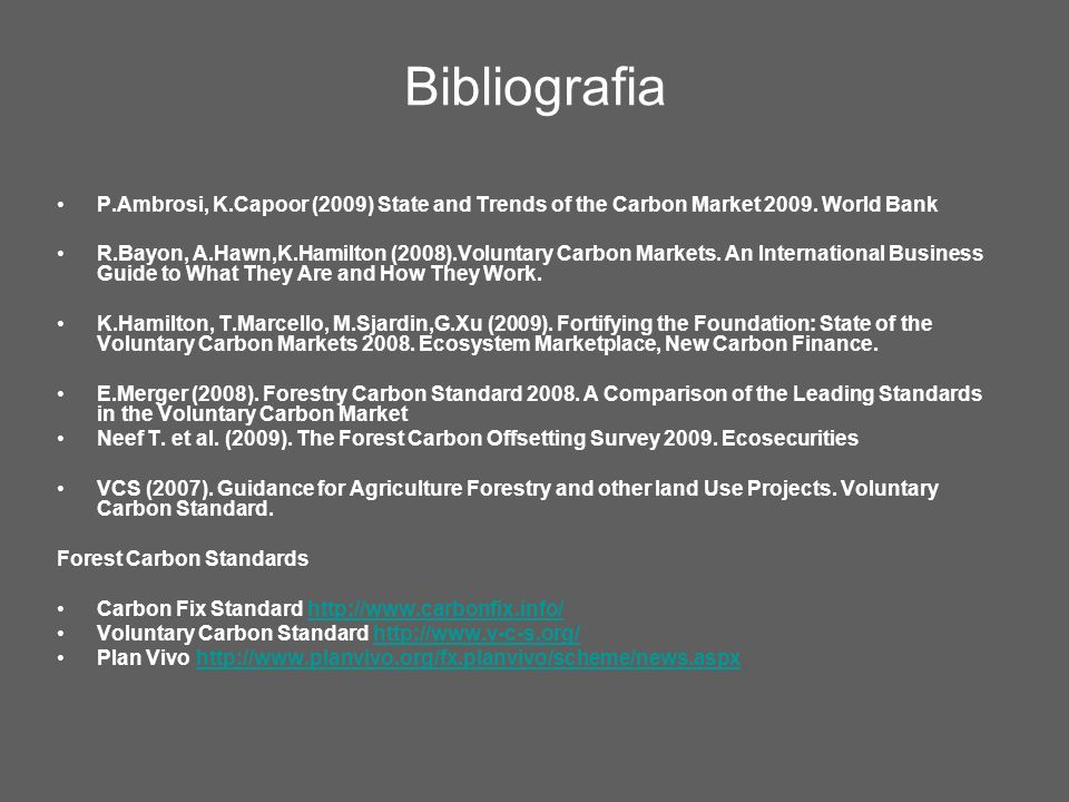 Bibliografia P.Ambrosi, K.Capoor (2009) State and Trends of the Carbon Market 2009.