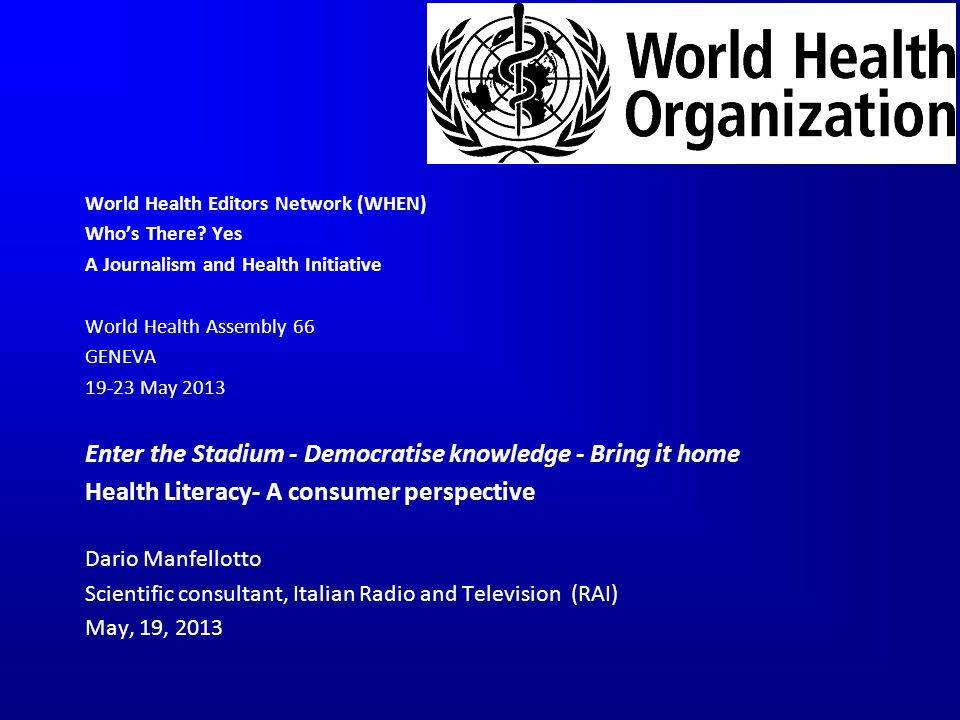 World Health Editors Network (WHEN) Whos There.