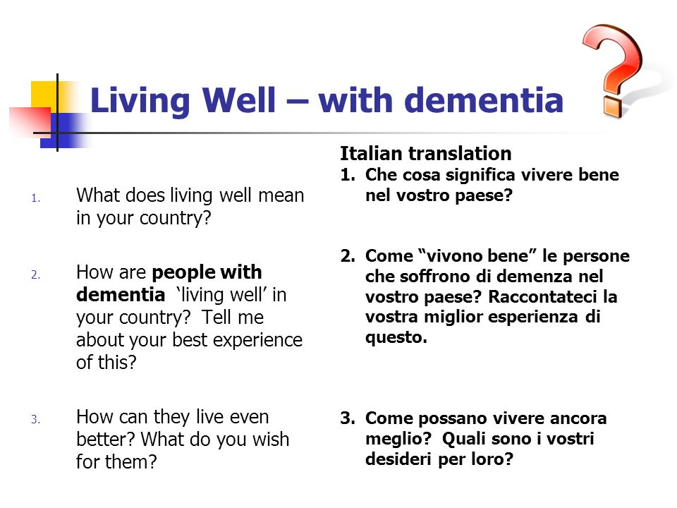 Living Well – with dementia 1. What does living well mean in your country.