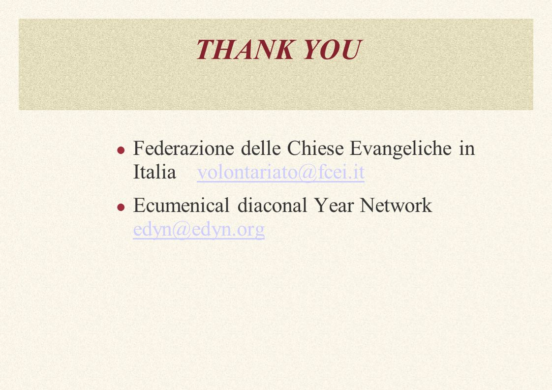 THANK YOU Federazione delle Chiese Evangeliche in Italia Ecumenical diaconal Year Network