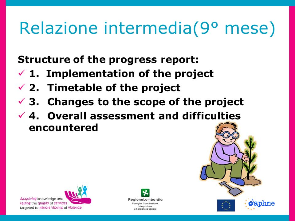 Relazione intermedia(9° mese) Structure of the progress report: 1.