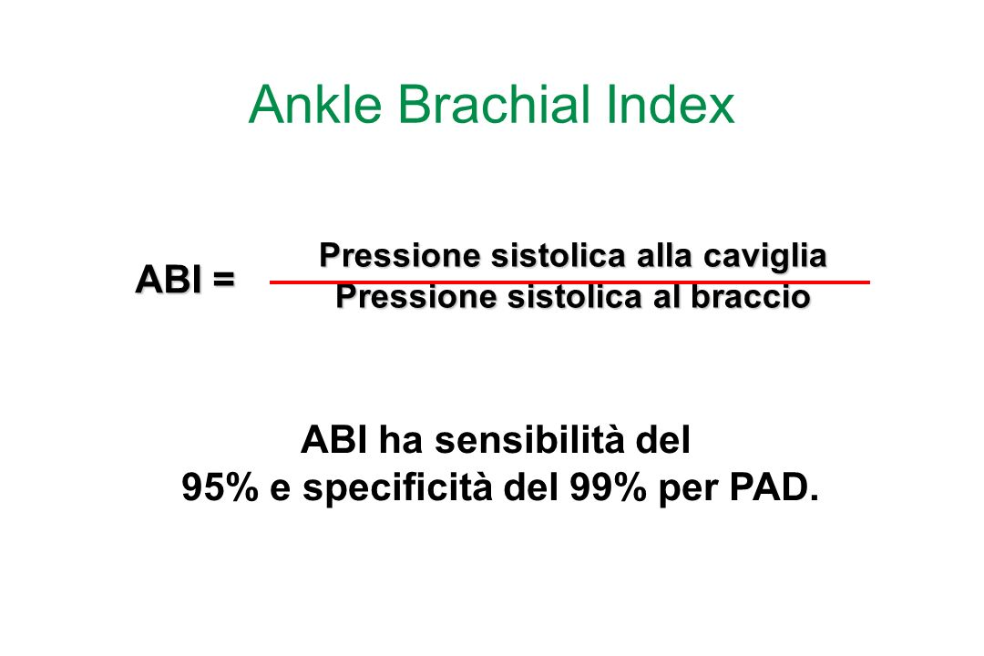 Ankle Brachial Index ABI ha sensibilità del 95% e specificità del 99% per PAD.