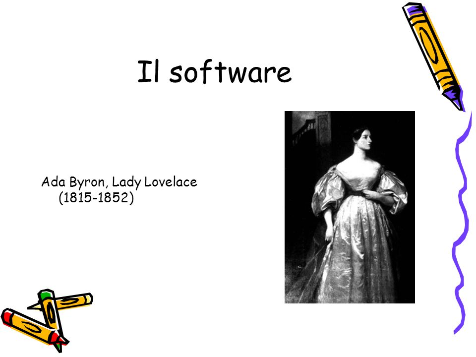Il software Ada Byron, Lady Lovelace ( )