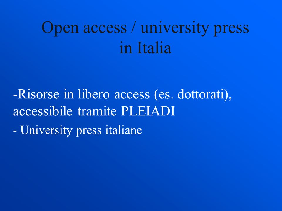 Open access / university press in Italia -Risorse in libero access (es.