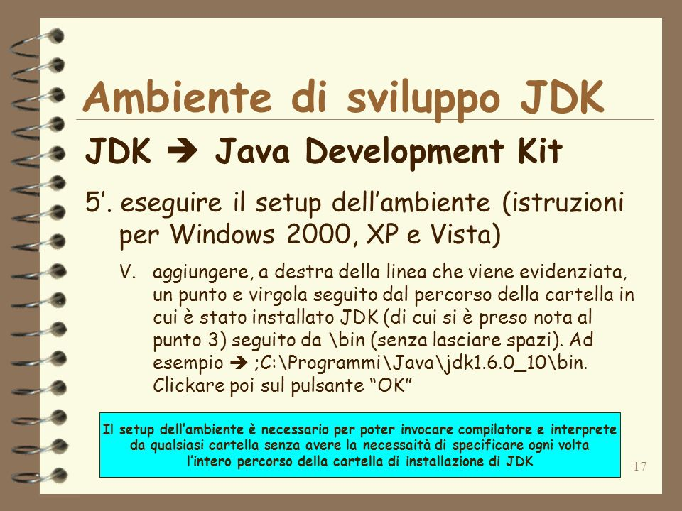 17 Ambiente di sviluppo JDK JDK Java Development Kit 5.
