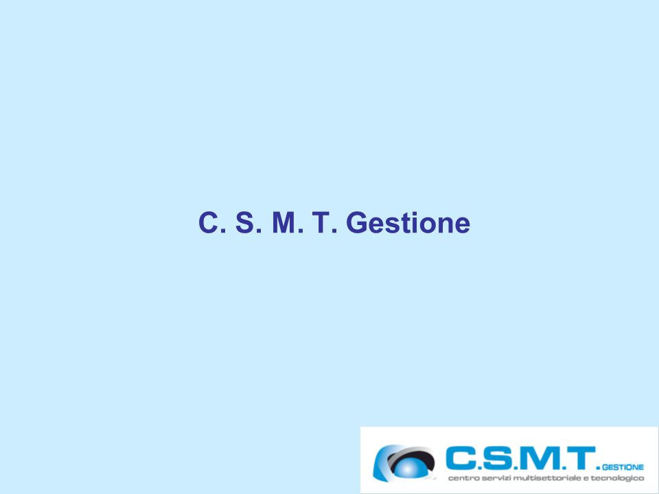 C. S. M. T. Gestione