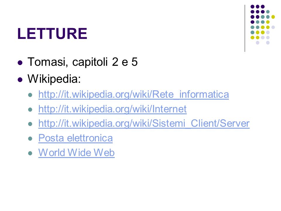 LETTURE Tomasi, capitoli 2 e 5 Wikipedia: Posta elettronica World Wide Web