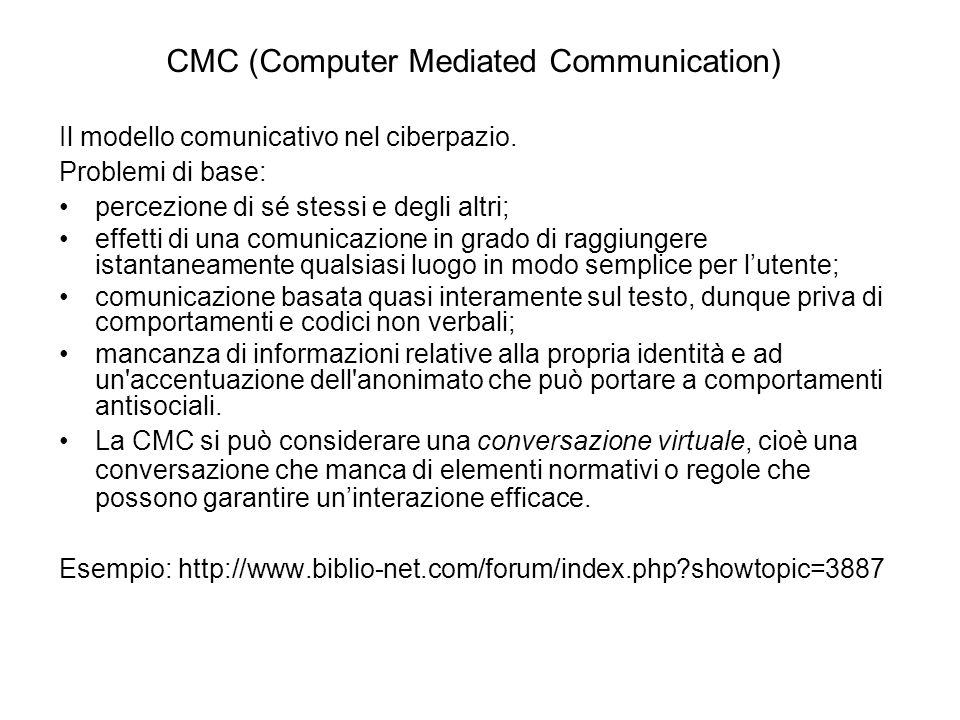 CMC (Computer Mediated Communication) Il modello comunicativo nel ciberpazio.