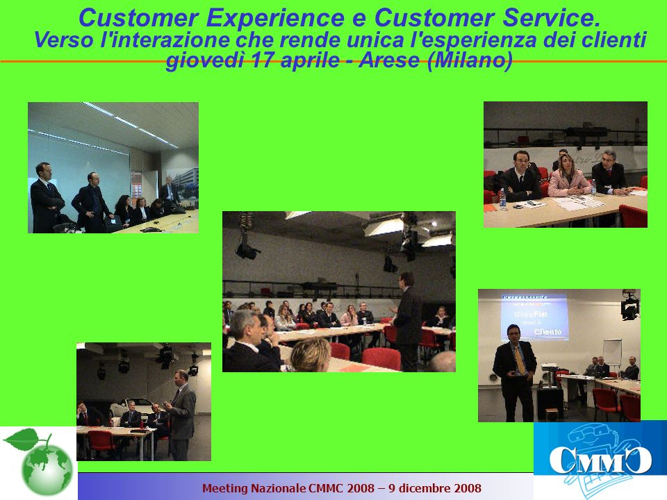 Meeting Nazionale CMMC 2008 – 9 dicembre 2008 Customer Experience e Customer Service.