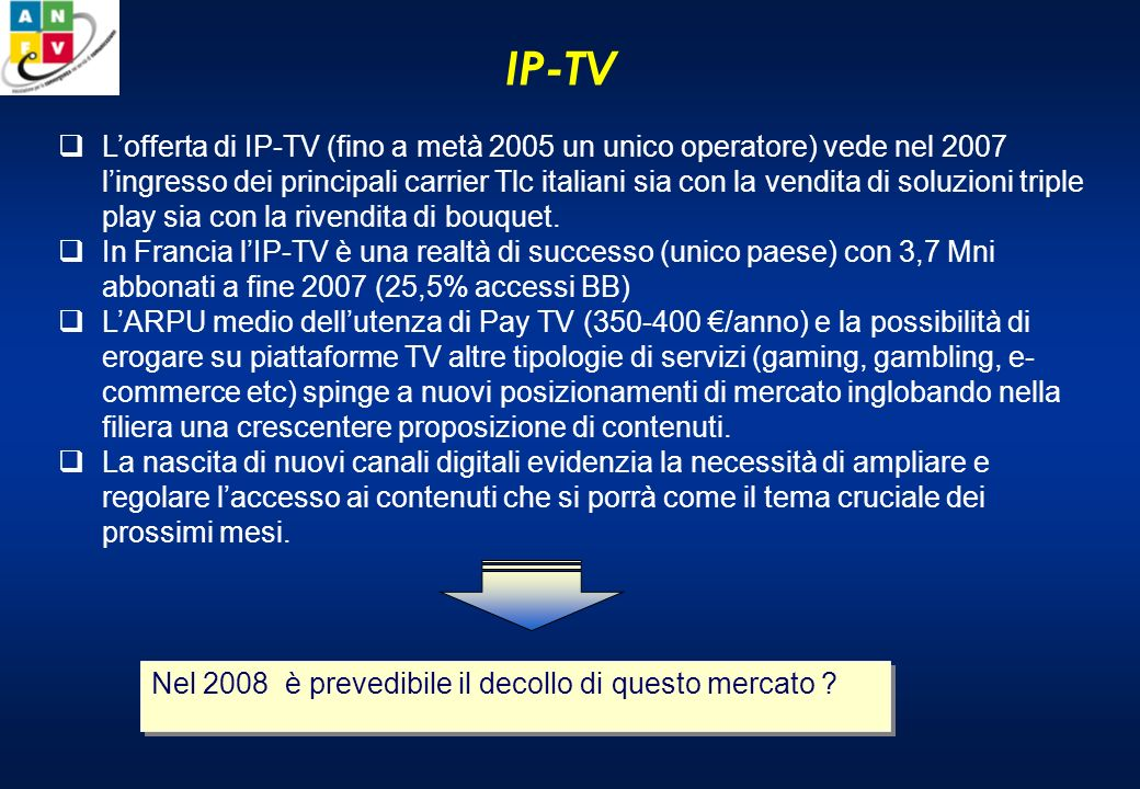 Le strategie multipiattaforma delle Pay TV company PVRIP-TVHD-TV SKY (UK)200120052006 Canalsat (Fr)200320042006 TPS (Fr)200220042006 Sky Italia2005 2006 Digital Plus (Sp) .