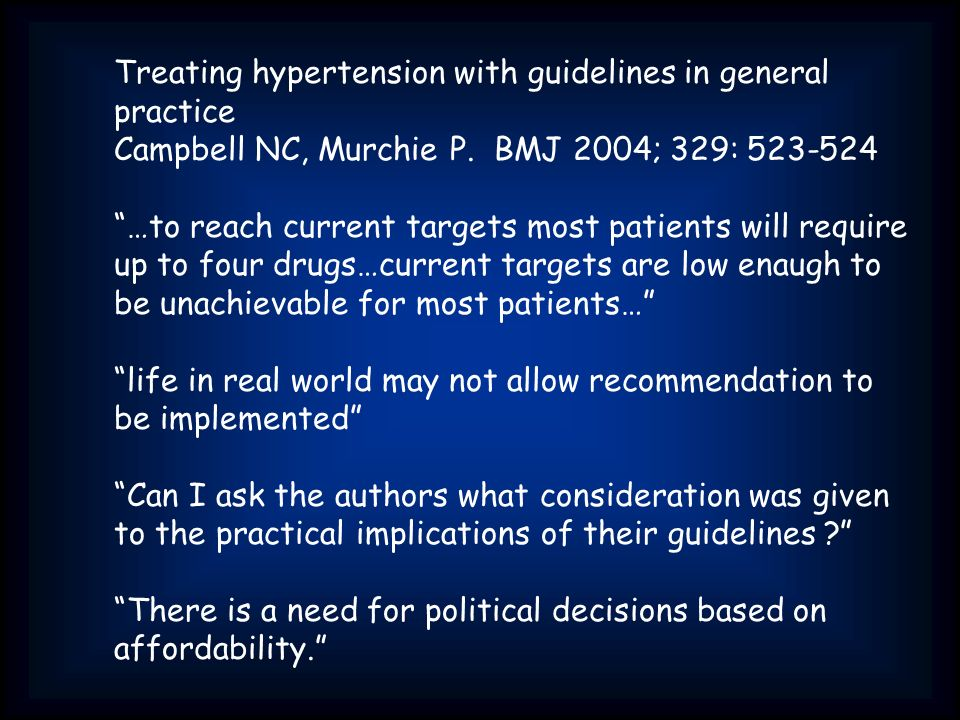 Treating hypertension with guidelines in general practice Campbell NC, Murchie P.