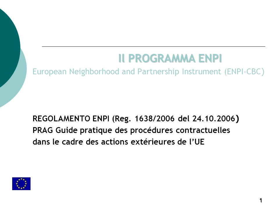 1 Il PROGRAMMA ENPI European Neighborhood and Partnership Instrument (ENPI-CBC ) REGOLAMENTO ENPI (Reg.