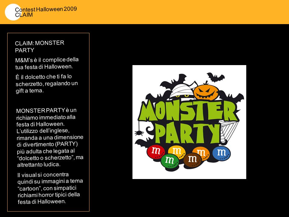 Contest Halloween 2009 CLAIM CLAIM: MONSTER PARTY M&Ms è il complice della tua festa di Halloween.