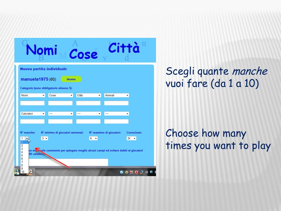 Choose how many times you want to play Scegli quante manche vuoi fare (da 1 a 10)