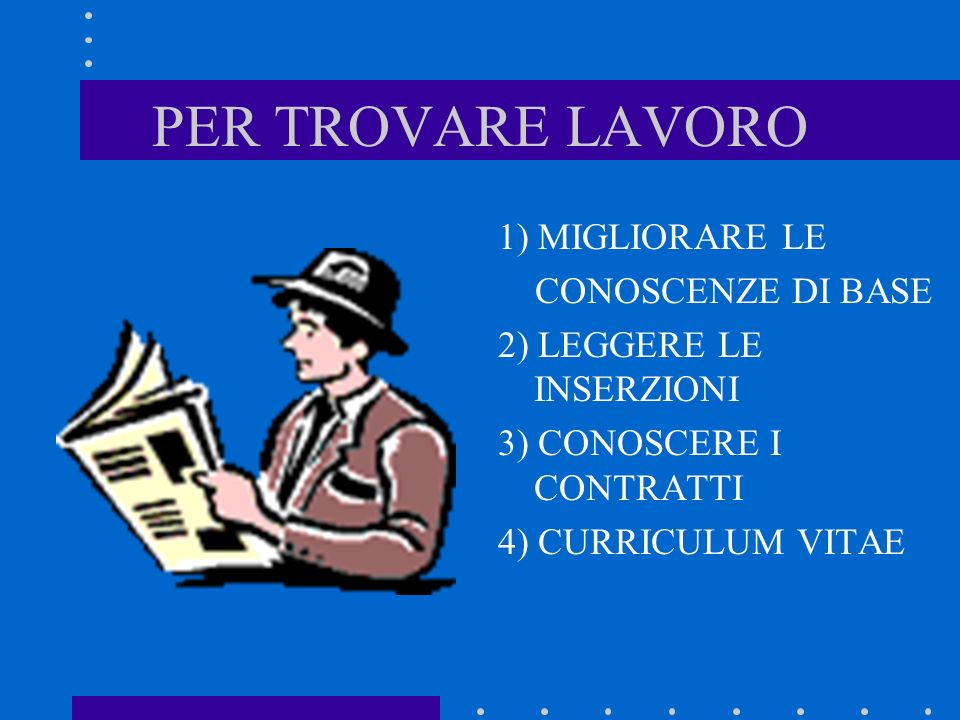 REQUISITI 1) CURRICULUM 2) COMPORTAMENTI SPECIFICI (correttezza, puntualità …) 3) ESPERIENZA
